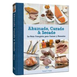 Ahumado, Curado & Secado. Guía Completa Carnes y Pescados