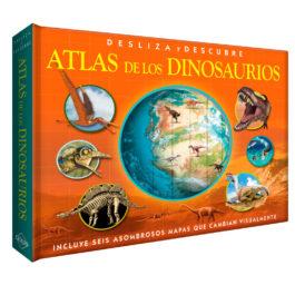 Atlas de los Dinosaurios. Desliza y Descubre