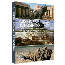 Misiones Imposibles. Historias de Valentía y Coraje