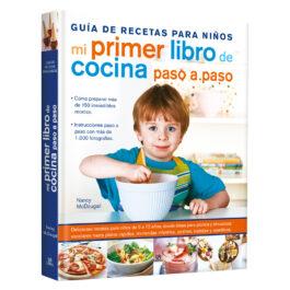 Mi Primer Libro de Cocina Paso a Paso. Guía de Recetas para Niños