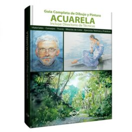 Acuarela. Guía Completa de Dibujo y Pintura
