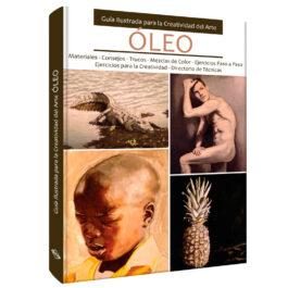 Óleo. Guía Ilustrada para la Creatividad del Arte