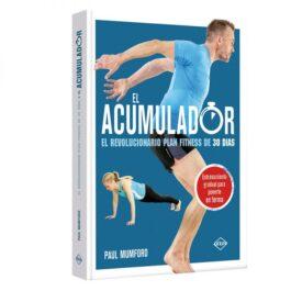 El Acumulador. El Revolucionario Plan Fitness de 30 Días