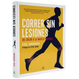Correr sin Lesiones. Del Dolor a la Marca Personal