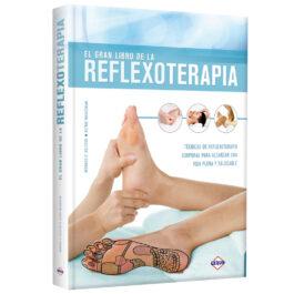 El Gran Libro de la Reflexoterapia. Técnicas de Reflexoterapia Corporal