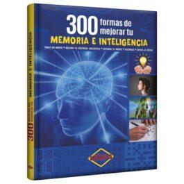 300 Formas de Mejorar tu Memoria e Inteligencia